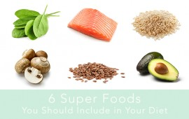 6 Super Foods You Should Include in Your Diet