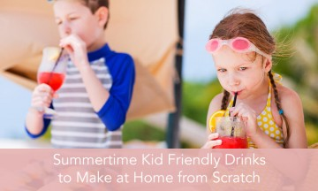 summertime kid friendly drinks